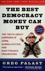 The Best Democracy Money Can Buy - The Truth About Corporate Cons, Globalization, And High-finance Fraudsters