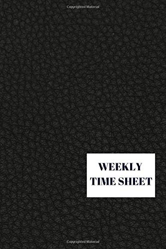 Weekly Time Sheet: Track of Time Spent - Employee Time Log - Work Hours Log Including Overtime | 104 Weeks (2 Years) | 6