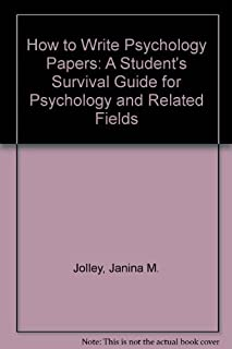 How to Write Psychology Papers: A Student's Survival Guide for Psychology and Related Fields