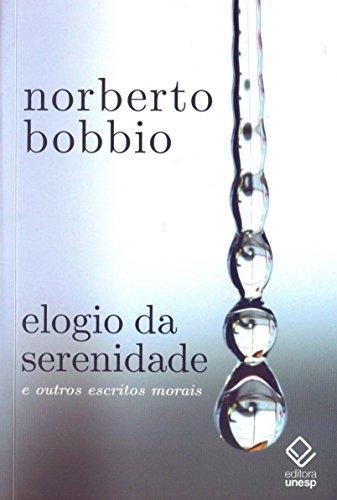 Elogio da serenidade - 2ª edição: E outros escritos morais