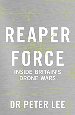 Reaper Force - Inside Britain's Drone Wars: Inside Britain's Drone Wars