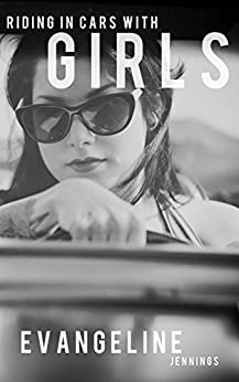 Riding In Cars With Girls by [Evangeline Jennings]