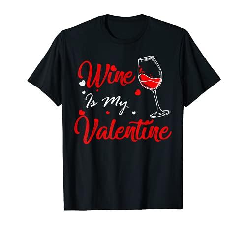 Wine Is My Valentine Camisa para mujer y hombre, regalo divertido Camiseta