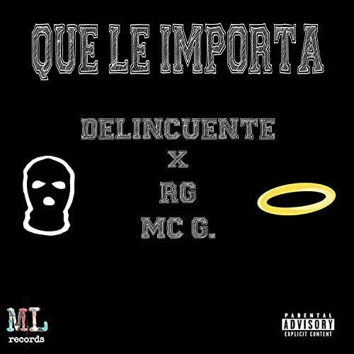 Delincuente, Rg & Mc G