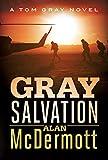 Gray Salvation (A Tom Gray Novel, Band 6) - Alan McDermott