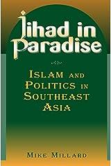 Jihad in Paradise: Islam and Politics in Southeast Asia (East Gate Books) Kindle Edition