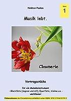 Musik lebt. -Band 1 -: Clownerie