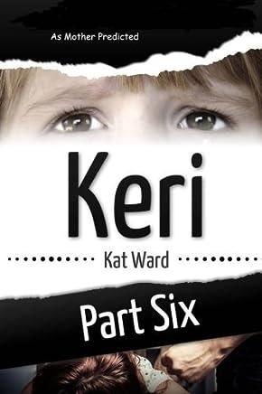 Keri Volume 6: As Mother Predicted by Kat Ward (2016-04-07)