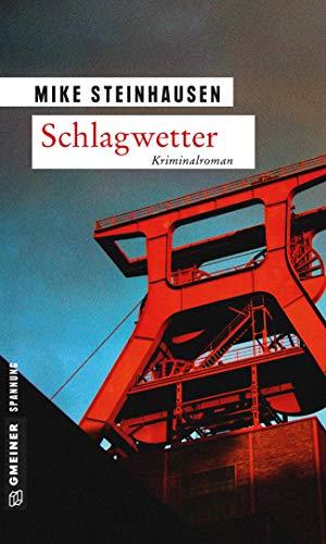 Schlagwetter: Kriminalroman (Polizist Robert Kettner 1)