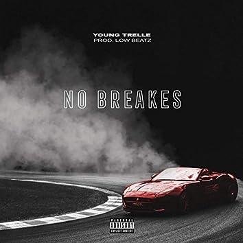 No Breakes