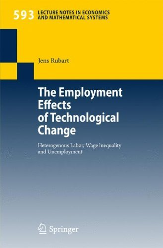The Employment Effects of Technological Change: Heterogeneous Labor, Wage Inequality and Unemployment (Lecture Notes in Economics and Mathematical Systems Book 593)