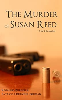 The Murder of Susan Reed (The Val & Kit Mystery Series Book 2) by [Patricia Obermeier Neuman, Rosalind Burgess]