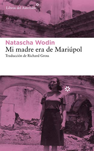 Mi madre era de Mariúpol: 218 (Libros del Asteroide)