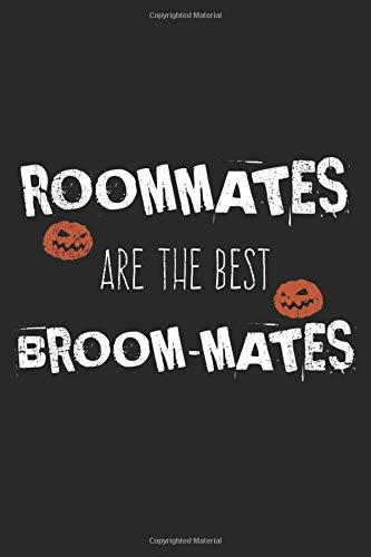 Roommates Are The Best Broom-Mates: A5 Notizbuch, 120 Seiten liniert, Halloween Party Gruselnacht Hexe Hexen Zimmerkollegen Zimmergenossen WG Wohnungsgemeinschaft Lustiger Spruch Besen