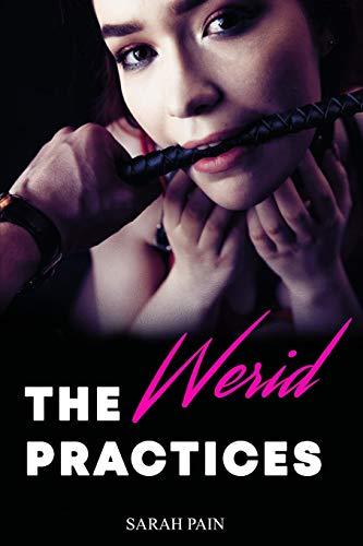 The Werid Practices: A BDSM Romance