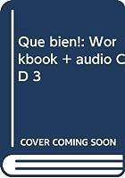 Que bien!: Workbook + audio CD 3