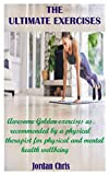 THE ULTIMATE EXERCISES: Awesome Golden exercises as recommended by a...