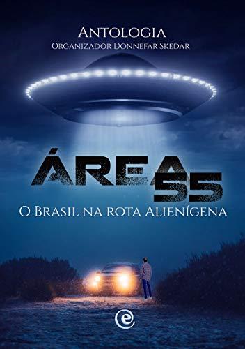 Área 55 - O Brasil na Rota Alienígena