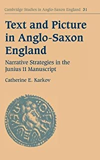 Text and Picture in Anglo-Saxon England: Narrative Strategies in the Junius 11 Manuscript (Cambridge Studies in Anglo-Saxon England)