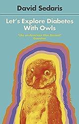 Cover of Let's Explore Diabetes With Owls by David Sedaris