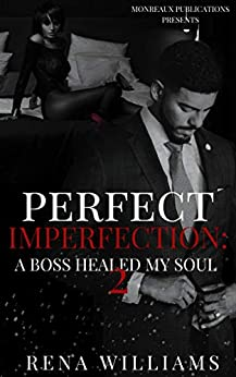 Perfect Imperfection-A Boss Healed My Soul 2 by [Rena  Williams, Monreaux]