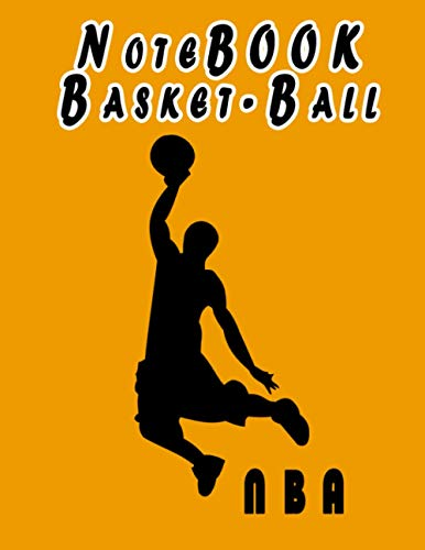 Notebook : Notebook Basket-Ball NBA: Fun Notebook Gift for Birthday / Valentineday gift / Christmas / Coworker / Card, Gift from Basketball / Fathers ... ) cm With 110 Pages . (BasketBall Notebook)