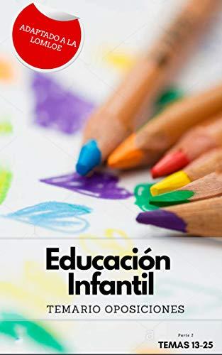 TEMARIO OPOSICIONES AL CUERPO DE MAESTROS DE EDUCACIÓN INFANTIL. PARTE 2. LOMLOE