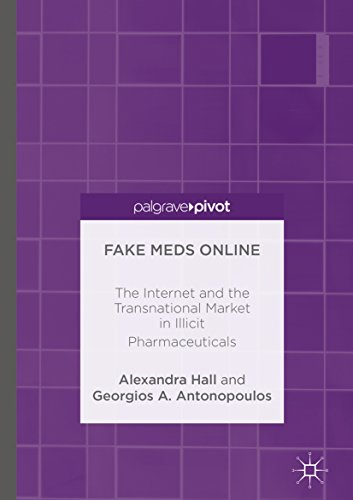 Fake Meds Online: The Internet and the Transnational Market in Illicit Pharmaceuticals (English Edition)
