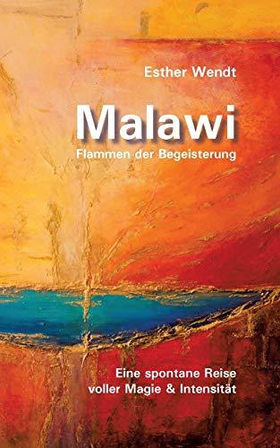Malawi Flammen der Begeisterung: Eine spontane Reise voller Magie & Intensität