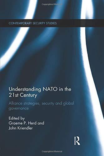Understanding NATO in the 21st Century (Contemporary Security Studies)