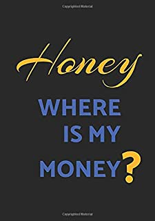 Honey Where Is My Money ?: Blank Dot Lined Dotted Paper Book A5 usable as Budgeting Notebook Household Account Book Accoun...