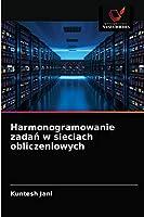 Harmonogramowanie zadań w sieciach obliczeniowych