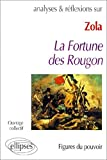 Analyses & réflexions sur Zola, La fortune des Rougon - Figures du pouvoir
