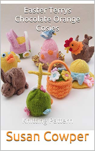 Easter Terrys Chocolate Orange Cosies: Knitting Pattern (English Edition)