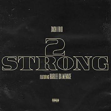 2 Strong (feat. Harlee Da Menace)