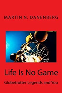 Life Is No Game: Globetrotter Legends and You