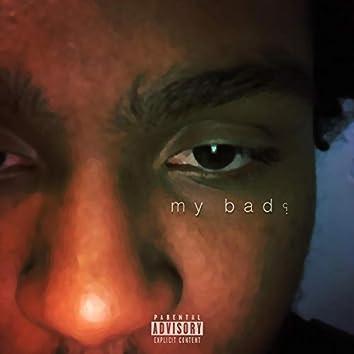My Bad?