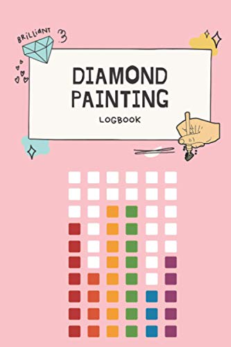 diamond painting 200 Diamond Painting Logbook: Bumper 200+ Page Journal to Track Diamond Painting Art Projects (Notebook for Diamond Painting Enthusiasts)