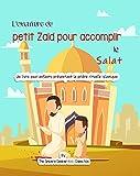L'aventure du petit Zaid pour accomplir la Salat | Livre islamique pour les enfants sur la prière...