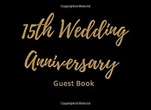 15th Wedding Anniversary Guest Book: Anniversary Party Guestbook Message & Memory Book (8.25