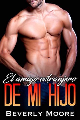 El amigo extranjero de mi hijo (Spanish Edition)