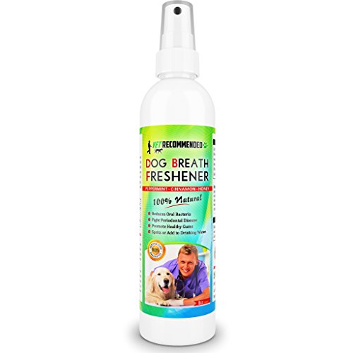 Vet Recommended - Dog Breath Freshener & Pet Dental Water Additive (8oz/240ml) All Natural - Perfect for Bad Dog Breath & Dog Teeth Spray. Spray in Mouth or Add to Pets Drinking Water. USA Made.