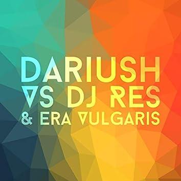 Dariush Vs Dj Res & Era Vulgaris