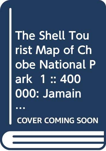 The Shell Tourist Map of Chobe National Park  1 :: 400 000: Jamain Barrington