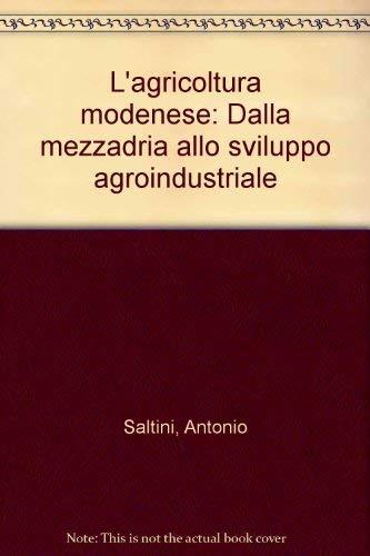 L'agricoltura modenese dalla mezzadria allo sviluppo agroindustriale