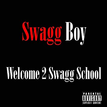 Welcome 2 Swagg School
