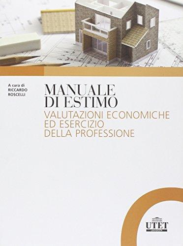 Manuale Di Estimo Valutazioni Economiche Ed Esercizio Della Professione