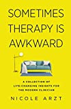 Sometimes Therapy Is Awkward: A Collection of Life-Changing Insights for the Modern Clinician (Paperback)