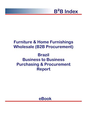 Furniture & Home Furnishings Wholesale (B2B Procurement) in Brazil: B2B Purchasing + Procurement Values (English Edition)