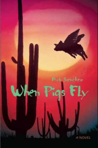 Book: When Pigs Fly by Bob Sanchez